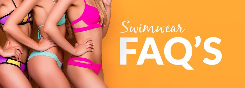 Swimwear FAQs